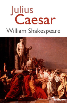 An analysis of william shakespeares play the tragedy of julius caesar