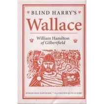 Blind Harry's Wallace - Around 1477