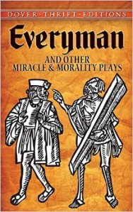 Everyman and Other Miracle and Morality Plays -