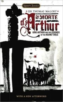 Le Morte d'Arthur - King Arthur and the Legends of the Round Table -