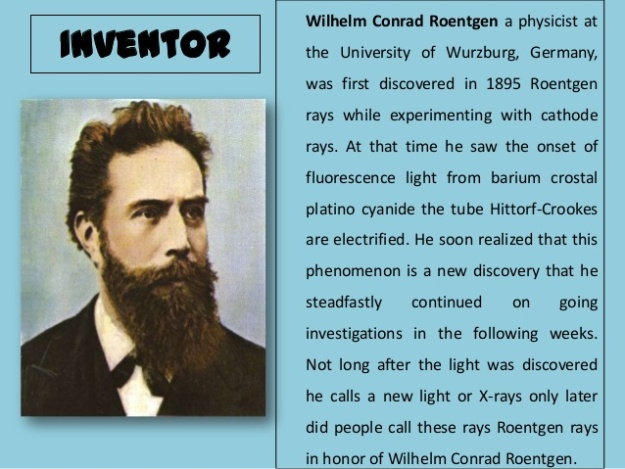 Wilhelm Conrad Roentgen - How did he discovered X-rays