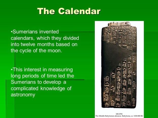 Sumerians invented the calendar