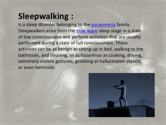 Sleepwalking - Parasomnia