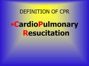 What does CPR stand for in First Aid ?