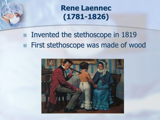 Rene Laennec - First Stethoscope