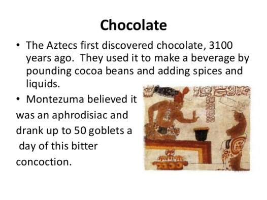 Who discovered Chocolate