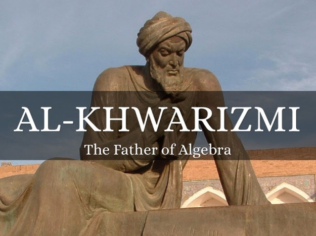 Al-Khwarizmi - Father of Algebra