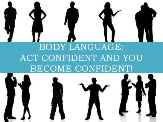 Body Language - Act Confident and Become Confident