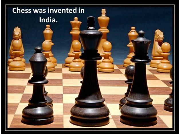 Chess was invented in India
