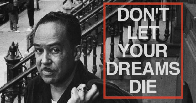Langston Hugues - Don't let your dreams die