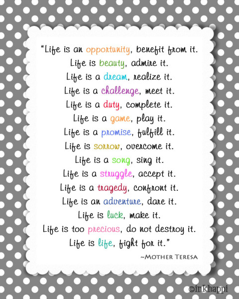 Life Is An Opportunity By Mother Teresa Know It All