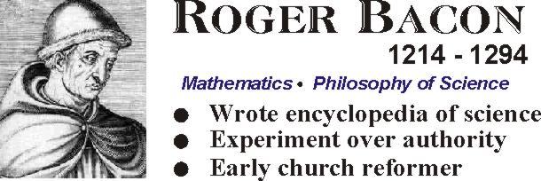 Roger Bacon 1214 - 1294