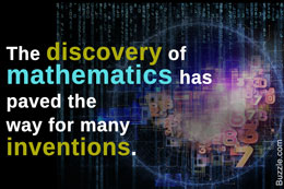The Discovery of Mathematics has paved for many Inventions