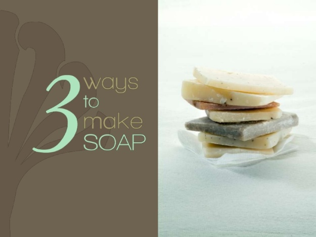 7-history-of-soap-3-ways-to-make-soaps