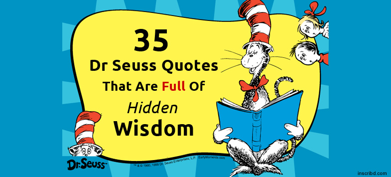 35 Dr Seuss Quotes that are Full of Hidden Wisdom | Know ...