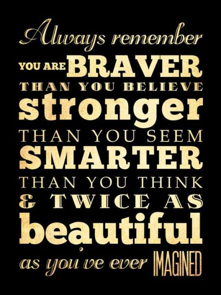 Dr Seuss Quotes - Braver Stronger Smarter Beautiful