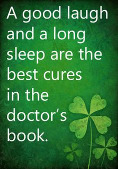 Irish Proverb - A good laugh