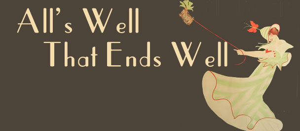 French Proverb - All's Well That Ends Well