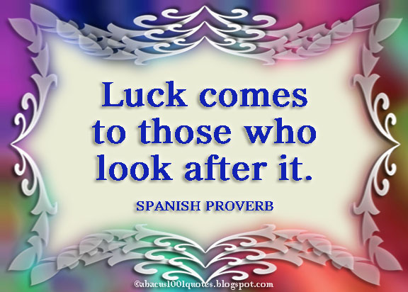 Luck comes to those who look after it