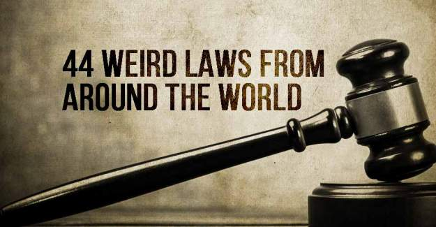 44 Weird Laws From Around the World