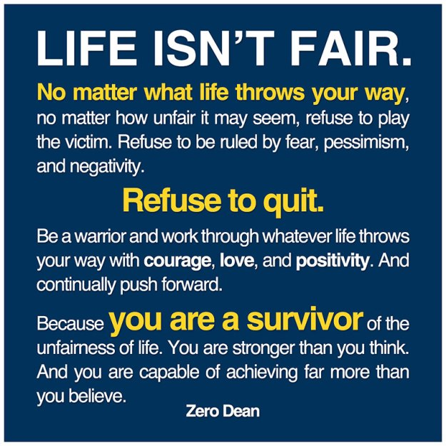 Life isn't Fair. Be a Warrior