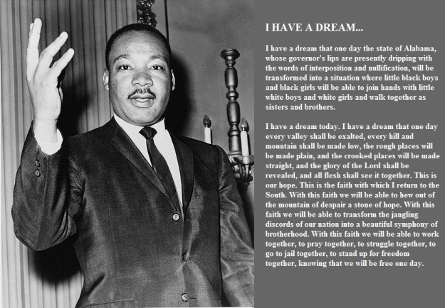 - I Have A Dream - by Dr Martin Luther King