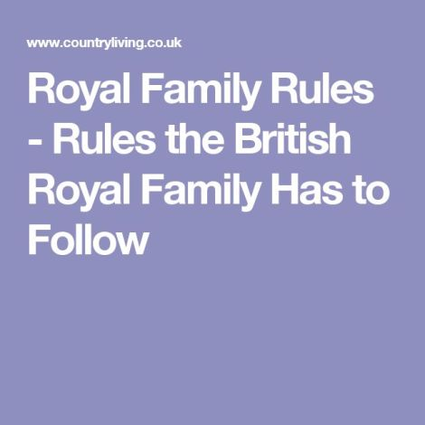 50 Strict Rules The British Royal Family Has to Follow