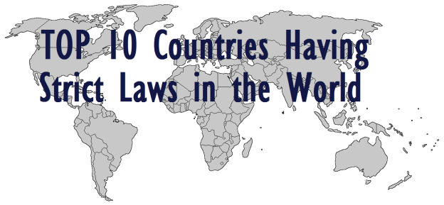 top10countrieshavingstrictlawsintheworld