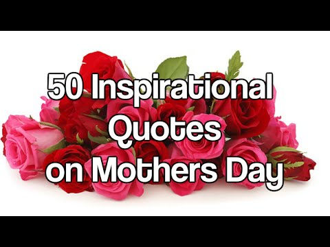 50 Inspirational Quotes on Mother's Day