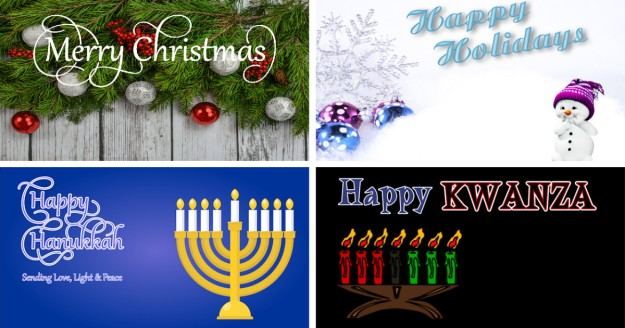 Merry Christmas ! Happy Holidays ! Happy Hanukka ! Happy Kwanzaa !